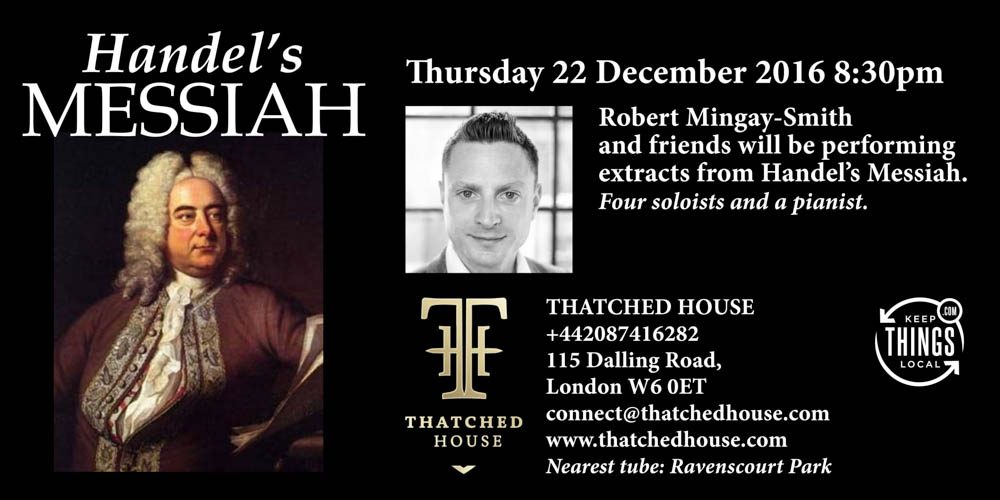 Free Christmas performance of Handel's Messiah @ThatchedHouseUK Tonight Thursday 22 Dec 8:30pm