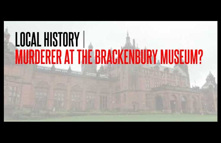Keep-Things-Local-brackenbury-museum-murder